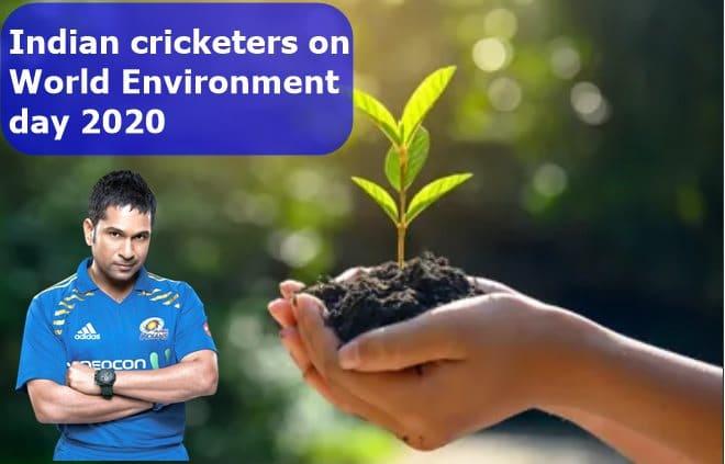 भारतीय क्रिकेट खिलाड़ियों ने विश्व पर्यावरण दिवस 2020 पर लोगों को किया जागरूक | World environment day 2020